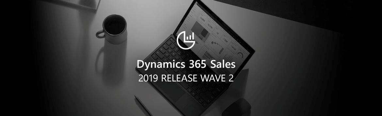 Dynamics 365 Sales 2019 release wave 2
